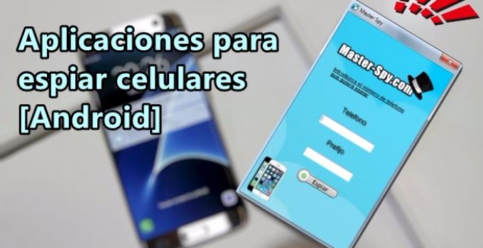 aplicacion para espiar celulares android